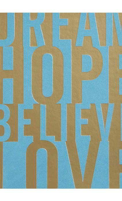 Note Book - Dream, Hope, Believe, Love