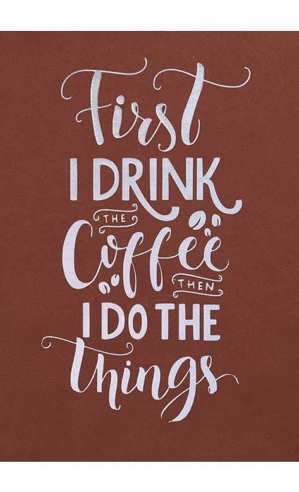 Note Book - First Drink Coffee